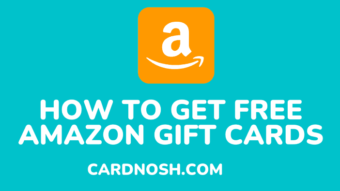 how to get free amazon gift cards - cardnosh