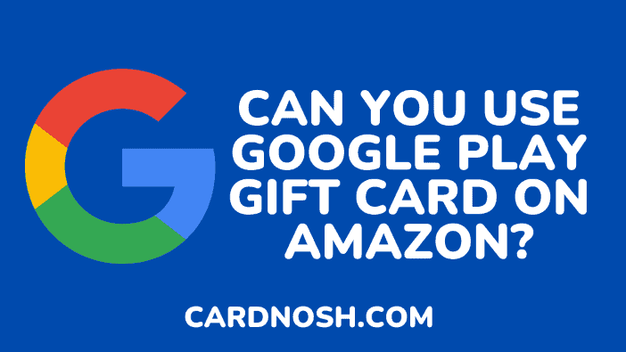 Can You Use Google Play Gift Card on Amazon - cardnosh